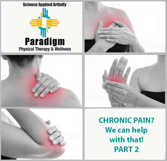Chronic Pain, We can help with that! Part 2